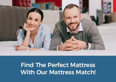 Find that just right mattress with our Mattress Match!